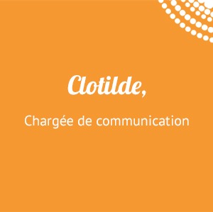 Clotilde, chargée de communication