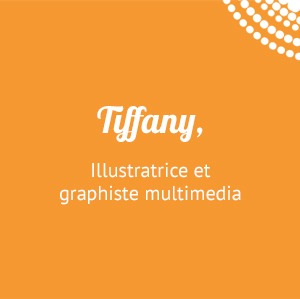 Tiffany, illustratrice et graphiste multimedia